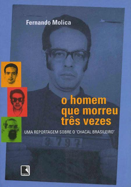 O homem que morreu três vezes - Fernando Molica