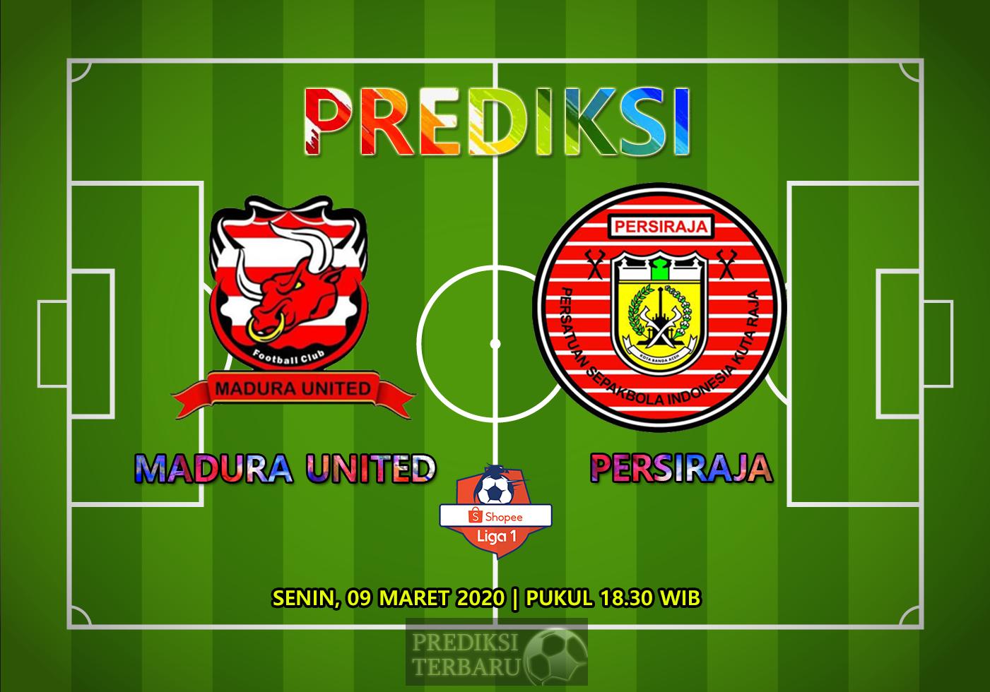 Prediksi Madura United Vs Persiraja Banda Aceh Selasa 09 Maret