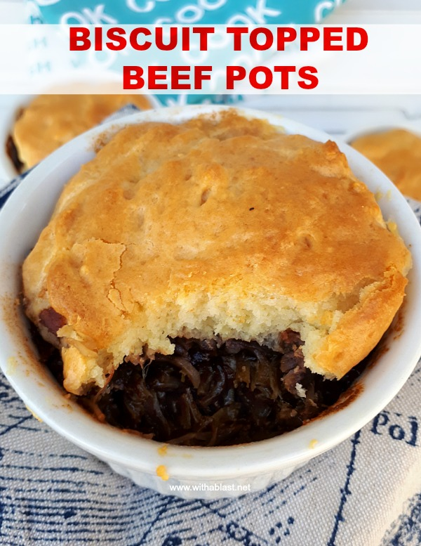 Have a cheap cut of Beef ? Turn them into super tender, shredded Beef Pots topped with a soft Biscuit topping