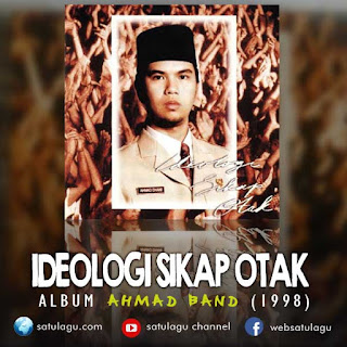 Download Lagu  Ahmad Band Album Ideologi Sikap Otak Mp3 Full Rar (1998)