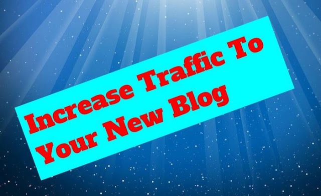 How to increase traffic to your new blog