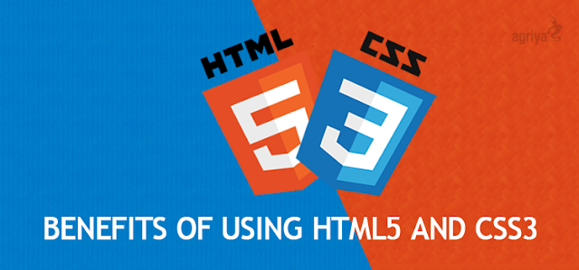 Benefits of using HTML 5 and CSS 3
