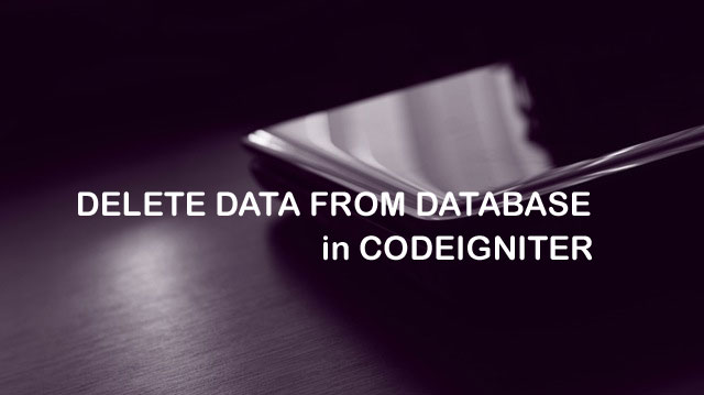 How to Delete Data from Database in CodeIgniter