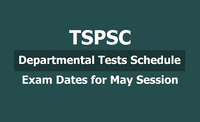 TSPSC Departmental Tests Schedule, Exam Dates for May 2019 Session notification
