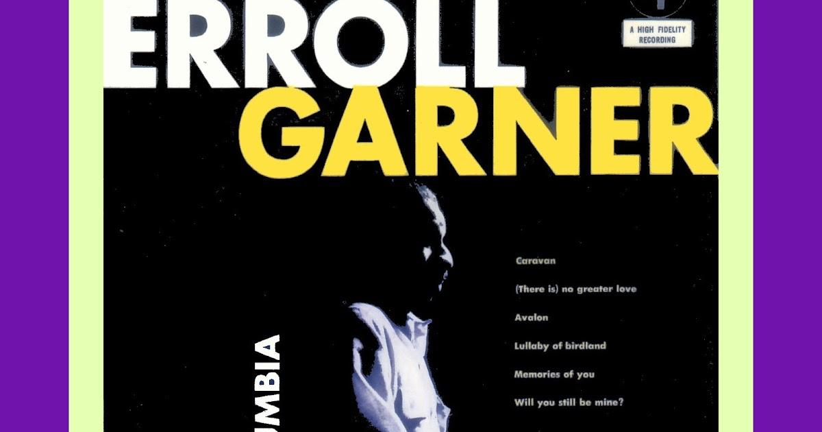 Erroll Garner Swinging Solos + Soliloquy - The 1957 Solo SIdes