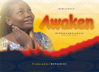 [Music] Awaken -- Eni Ore Ofe Grace -- Prod by Morgan Azi