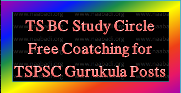TS BC Study Circle, Hyderabad Free Coaching for Gurukula Recruitments Apply online @tsbcstudycircles.cgg.gov.in