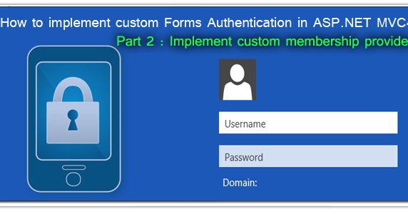 Part 2- How to implement custom Forms Authentication in ASP