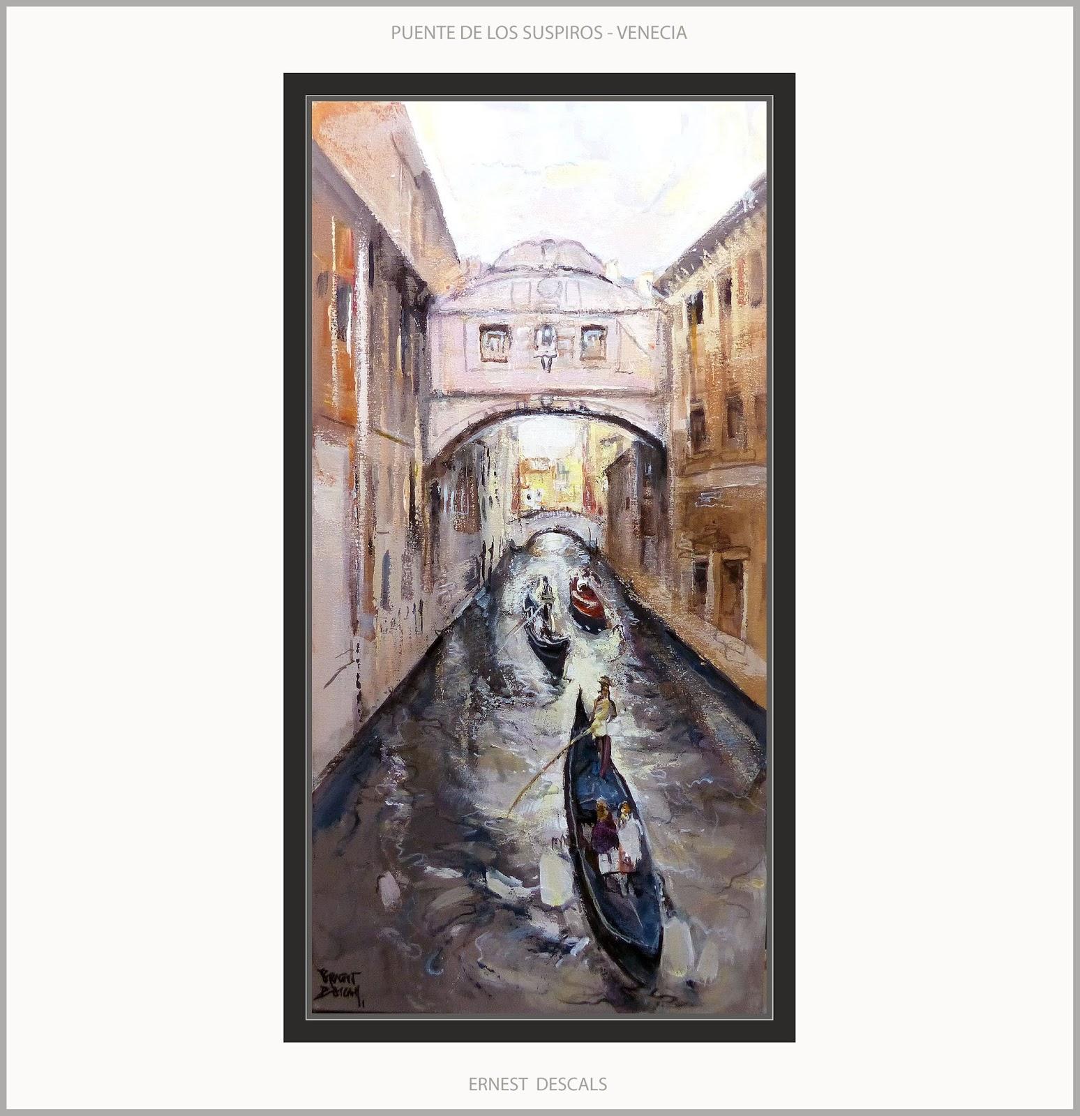 Ernest Descals.Artista Pintor: VENECIA-PINTURA-PUENTE DE LOS ...