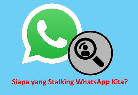 cara mengetahui stalking whatsapp