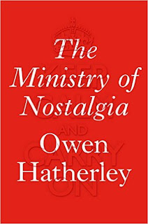 https://www.amazon.co.uk/Ministry-Nostalgia-Consuming-Austerity-Carry/dp/1784780758/ref=sr_1_1?ie=UTF8&qid=1461924171&sr=8-1&keywords=Owen+Hatherley
