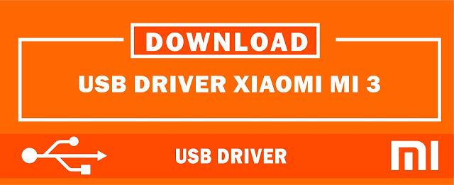 Download USB Driver Xiaomi Mi 3 for Windows 32bit & 64bit