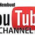 Cara Membuat Channel (Saluran Baru) Di YouTube