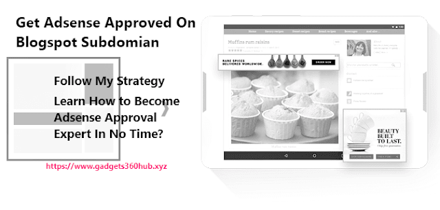 17 Days Old Blog Gets Adsense Approval On Dot BlogSpot Domain, Learn How?