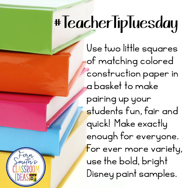 Fern Smith's Classroom Ideas Teacher Tip Tuesday - Use two little squares of matching colored construction paper in  a basket to make pairing up your students fun, fair and quick!  Make exactly enough for everyone. For ever more variety, use the bold, bright  Disney paint samples.#TeacherTipTuesday #FernSmithsClassroomIdeas