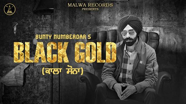 Black Gold  Song Lyrics By Bunty Numberdar | Latest Punjabi Song 2019