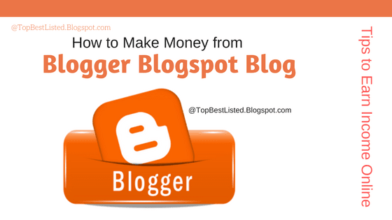 how to make money from Blogger Blogspot Blogs-560x315