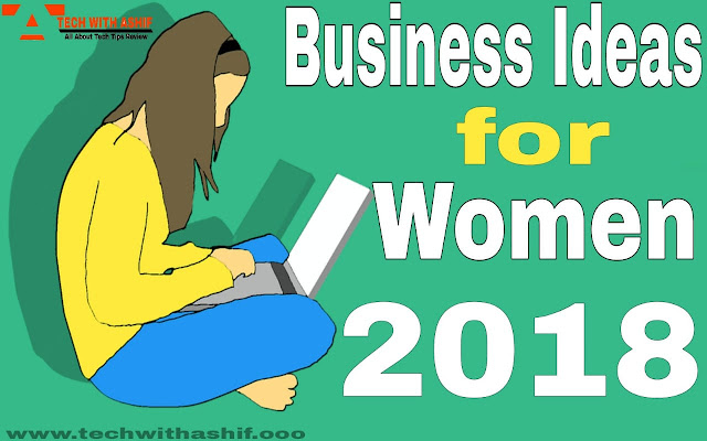 Business Ideas for Women 2019, womens business 2018
