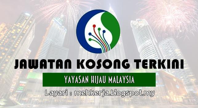 Jawatan Kosong Terkini 2016 di Yayasan Hijau Malaysia
