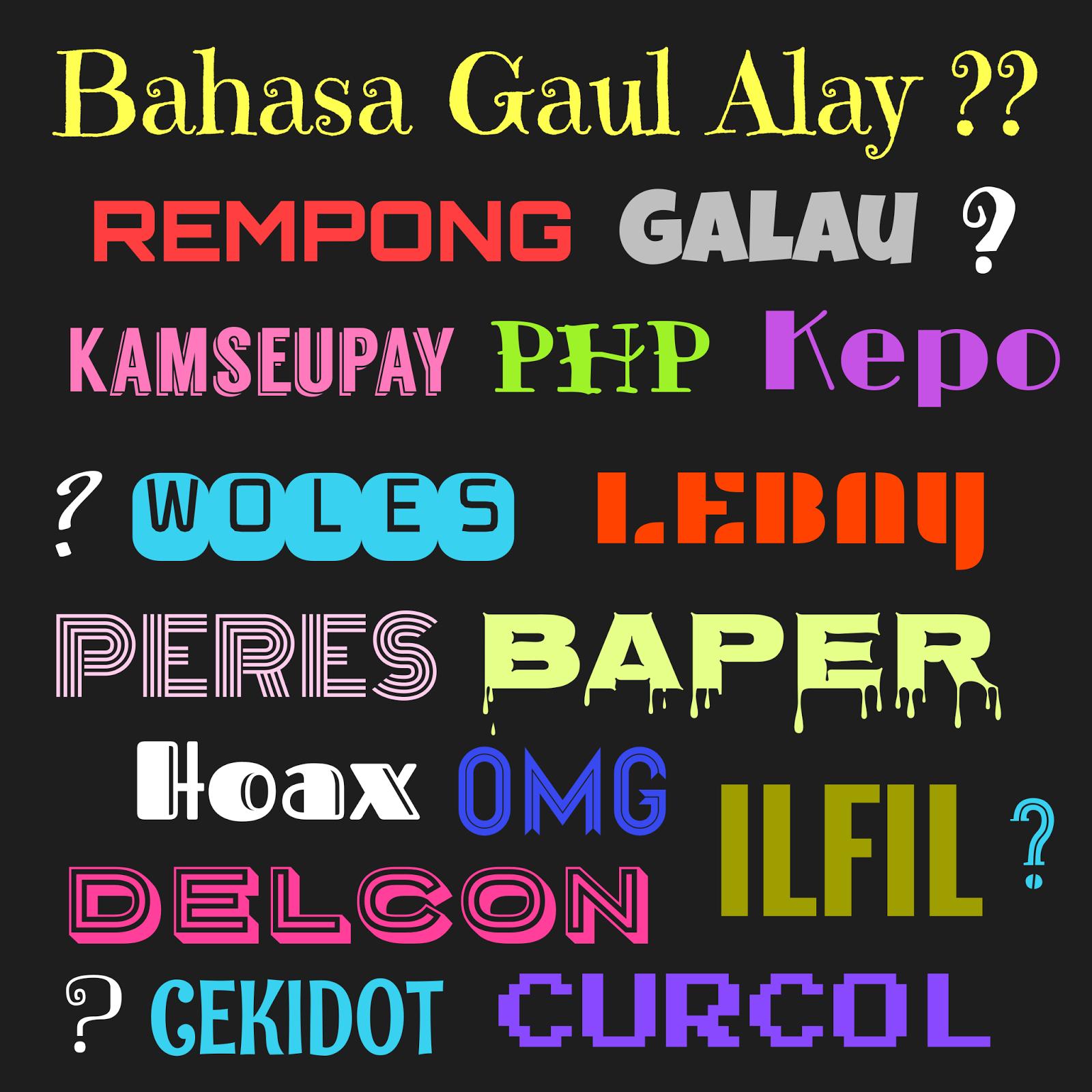 Kumpulan Bahasa Gaul Terbaru Yang Gokil Abis Ala Anak Alay