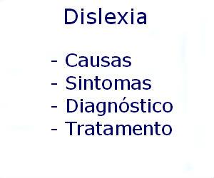 Dislexia causas sintomas diagnóstico tratamento prevenção riscos complicações