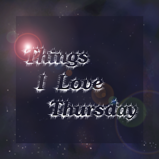 "Image description: A star filled space scape with the words, ""Things I Love Thursday,"" made visible by sparkles that are spreading out from behind the words."