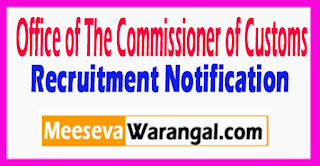 Office of The Commissioner of Customs Recruitment Notification 2017 Last Date 21-08-2017