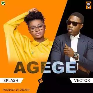 "[Music]Splash – ""Agege"" ft. Vector"