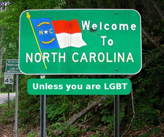 Welcome to North Carolina - Unless you are LGBT