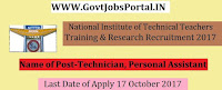 National Institute of Technical Teachers Training & Research Recruitment 2017– Technician, Personal Assistant