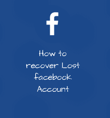 How to recover Lost facebook Account – Facebook account recovery guide