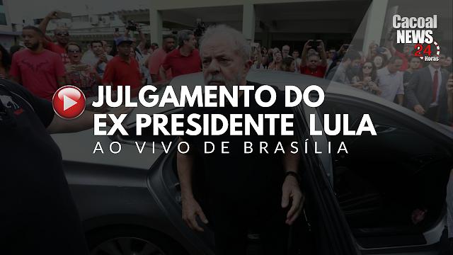 Assista em Ao Vivo em tempo real a sessão no TRF4 de Julgamento do Ex Presidente Lula