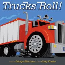 Trucks Roll by George Ella Lyon