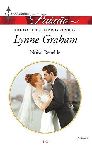 Noiva Rebelde Harlequin Paixão - ed.405 - Lynne Graham