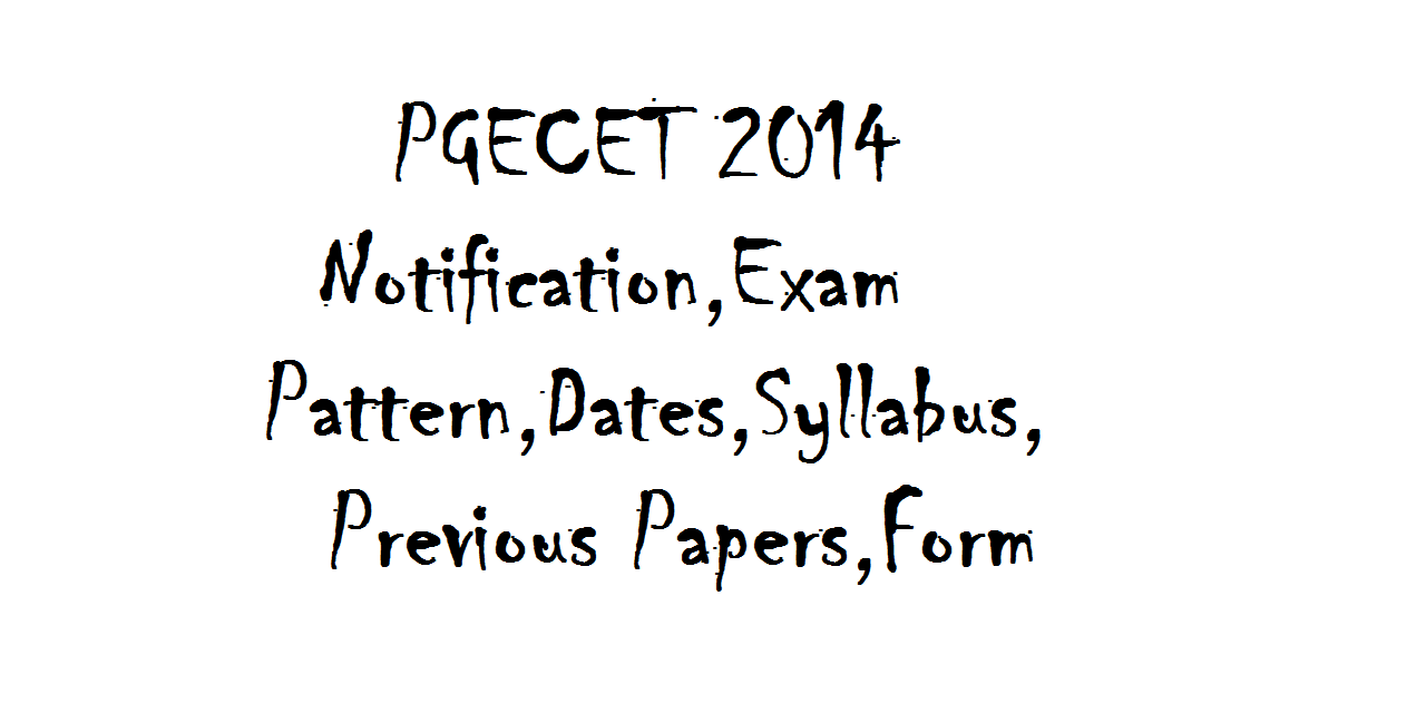 PGECET 2014 Notification,Exam Pattern,Dates,Syllabus
