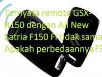 Perbedaan remote Keyless Suzuki GSX-R150 dengan All New Satria F150 FI