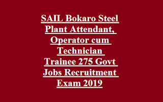 SAIL Bokaro Steel Plant Attendant, Operator cum Technician Trainee 275 Govt Jobs Recruitment Exam 2019