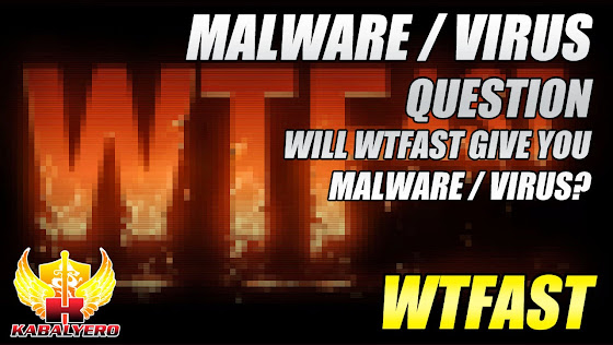 WTFast Malware / Virus Question, Will WTFast Give You Malware / Virus?