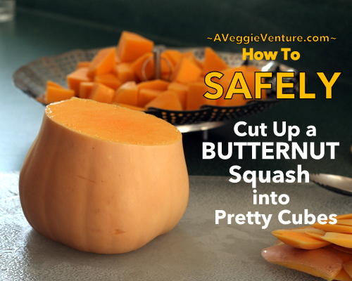 How to Safely Cut a Butternut Squash into Pretty Little Cubes, Step by Step ♥ AVeggieVenture.com