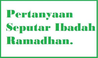 5+ Pertanyaan Seputar Bulan Ramadhan