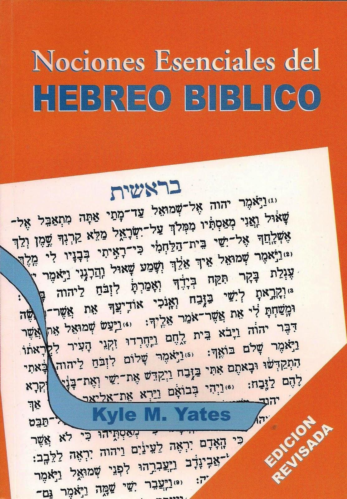 Kyle M. Yates-Nociones Esenciales Del Hebreo Bíblico-