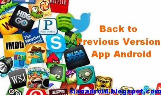 Cara kembalikan Aplikasi ke versi sebelumnya   Dunia Android