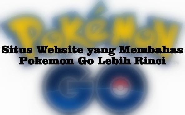 Situs Blog Website yang Membahas Pokemon Go Lebih Rinci