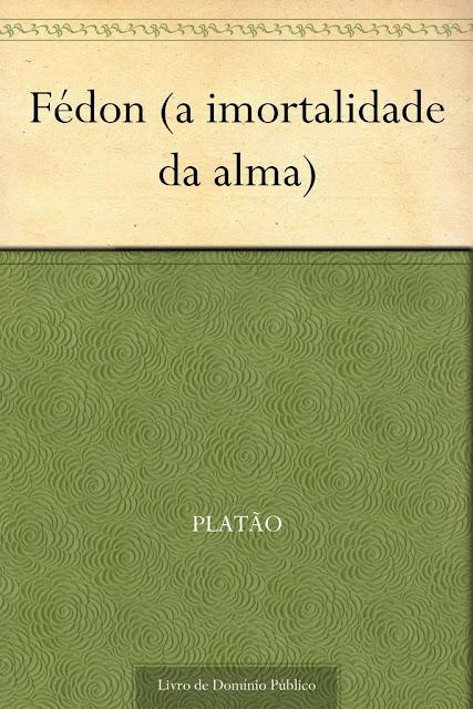 Fédon (a imortalidade da alma) - Platão