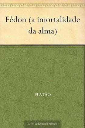 Fédon - A Imortalidade da Alma - Platão