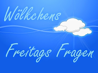 http://woelkchens-buecherwelt.blogspot.de/2016/07/aktion-wolkchens-freitags-fragen-105.html