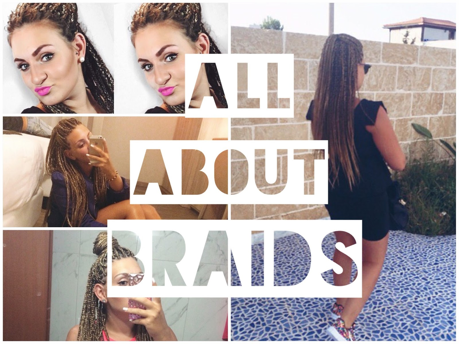 All About Braids Experience Tips Monia Cagnazzo