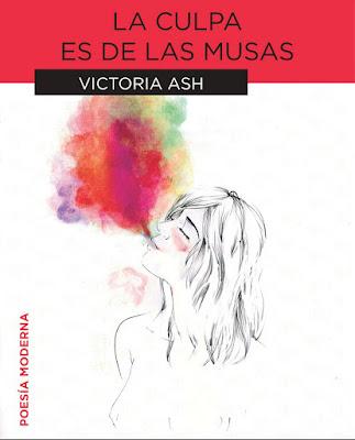 La culpa es de las musas, de Victoria Ash