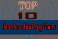 Top 10 Wireless Hacking Tools
