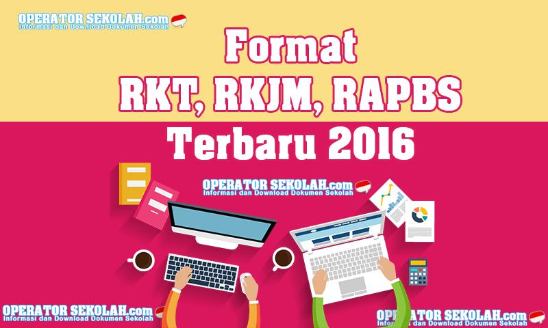 Contoh Format RKT, RKJM, RAPBS Terbaru 2016